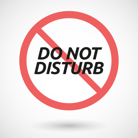denial: Illustration of an isolated forbidden signal with    the text DO NOT DISTURB