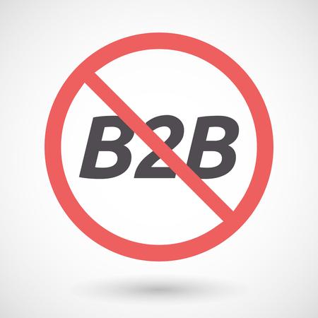 b2b: Ilustración de una señal de prohibido aislado con el texto B2B