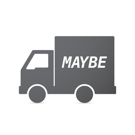 maybe: Illustration of an isolated truck icon with    the text MAYBE