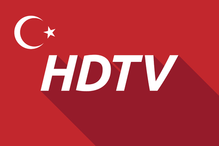 hdtv: Illustration of a long shadow Turkey flag with    the text HDTV