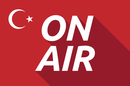 Illustration of a long shadow Turkey flag with    the text ON AIR