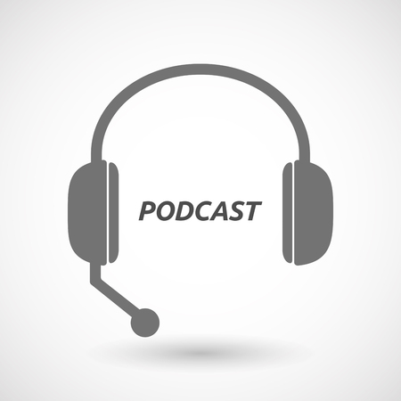 podcast: Illustration of an isolated  headset icon with    the text PODCAST Illustration