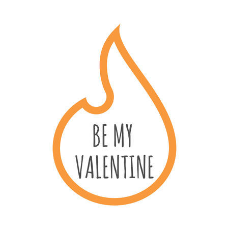 Illustration of an isolated line art flame with    the text BE MY VALENTINE Illustration