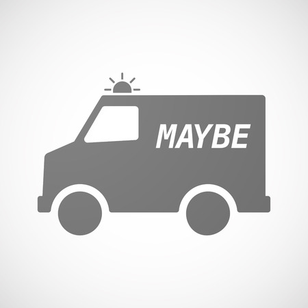 maybe: Illustration of an isolated ambulance icon with    the text MAYBE Illustration