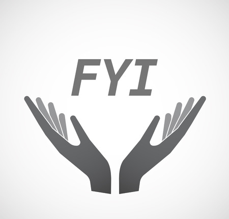 keep your hands: Illustration of two hands offering with    the text FYI