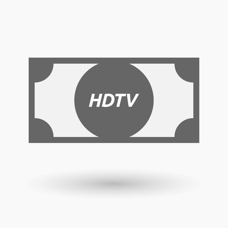 hdtv: Illustration of an isolated bank note icon with    the text HDTV Illustration