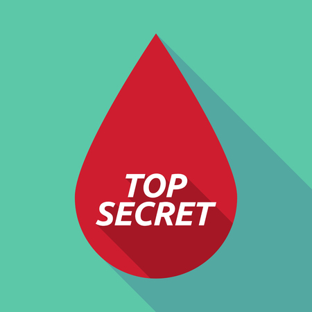 secret word: Illustration of a long shadow red blood drop icon with    the text TOP SECRET Illustration