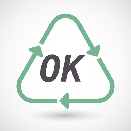 Illustration of an isolated green ecological recycle sign with    the text OK Illustration