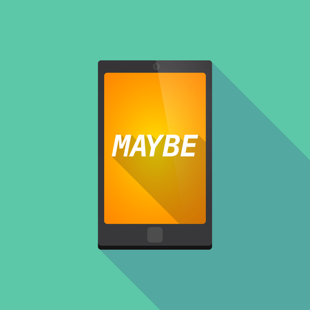 undecided: Illustration of a long shadow smart phone with    the text MAYBE