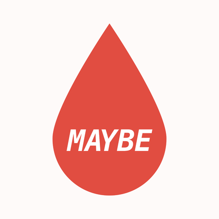 Illustration of an isolated  blood drop with    the text MAYBE