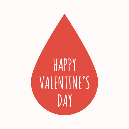 Illustration of an isolated  blood drop with    the text HAPPY VALENTINES DAY