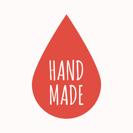 Illustration of an isolated  blood drop with    the text HAND MADE