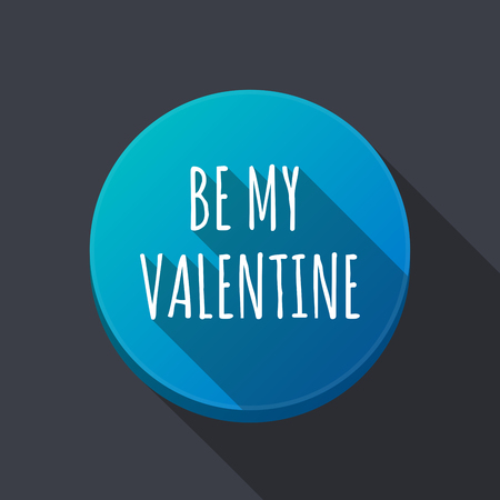 Illustration of along shadow  round button with    the text BE MY VALENTINE Illustration