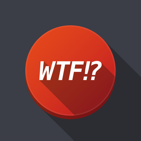 Illustration of along shadow  round button with    the text WTF!?