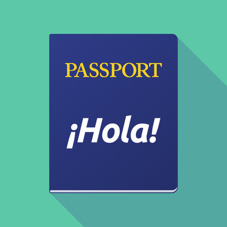 emigration: Illustration of a long shadow  passport with  the text Hello! in spanish language Illustration