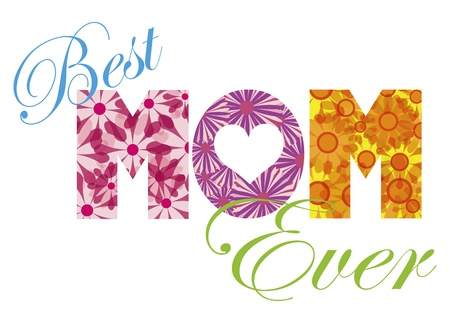 Happy Mothers Day Best MOM Ever Alphabet Letters with Floral Pattern Isolated on White Background Illustration