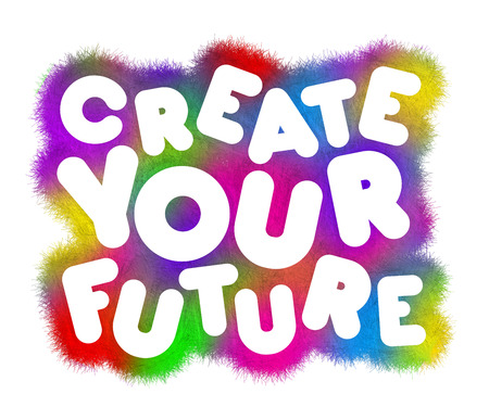 your: Create your future