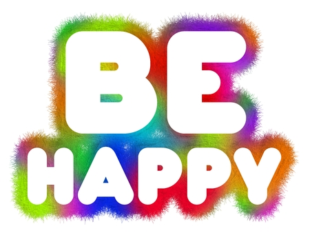 to be: Be Happy