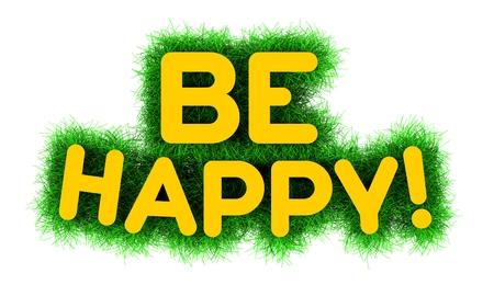 be: Be Happy