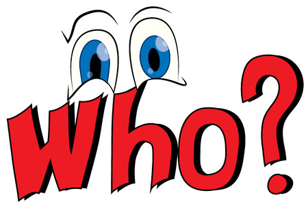 who: Title Who with cartoon - looking eyes Illustration