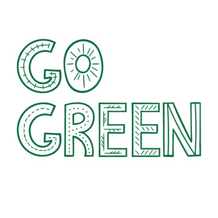 Go green quote hand drawn lettering. Doodle lifestyle phrase. Vector illusration.