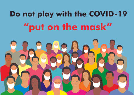 Protect yourself against the COVID-19 pandemic, wear the mask
