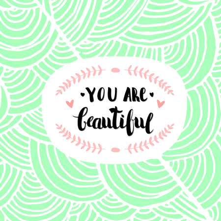 uncommon: Hand Drawn Lettering, Curves Line, Plants An Dots. Calligraphy for banners, labels, signs, prints, posters, web.You Are Beautiful Illustration