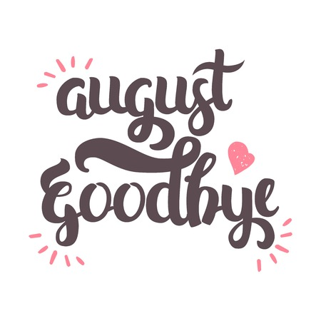 august: Vector Hand Drawn Lettering. The Trend Calligraphy for banners, labels, signs, prints, posters, web and phone case. Goodbye August Illustration