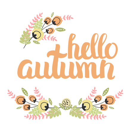 hi end: Vector Cute Illustration With Hand Drawn Lettering And flower. The Trend for banners, labels, signs, prints, posters, web and phone case. Hello Autumn