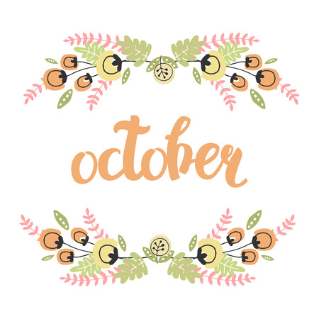 invation: Vector Cute Illustration With Hand Drawn Lettering And Flower Frame. The Trend for banners, labels, signs, prints, posters, web and phone case. October