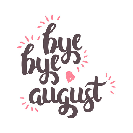 wallpapper: Vector Hand Drawn Lettering. The Trend Calligraphy for banners, labels, signs, prints, posters, web and phone case. Bye Bye August