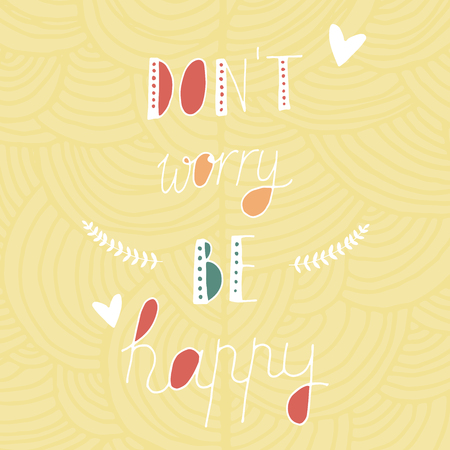 dont worry: Uncommon Vintage Hand Drawn Lettering With Branch And Heart. Motivation Phase Vector. For banners, labels, signs, prints, posters, web. Dont Worry Be Happy Illustration