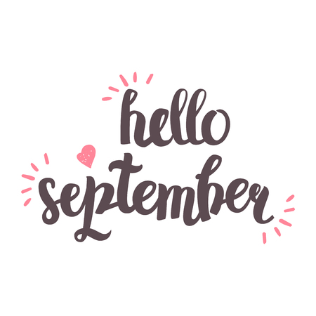 Vector Hand Drawn Lettering. The Trend Calligraphy for banners, labels, signs, prints, posters, web and phone case. Hello september