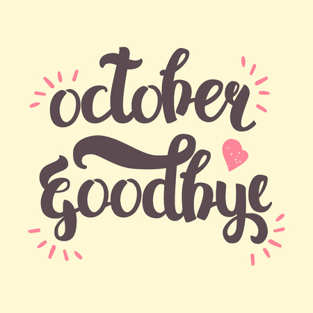 wallpapper: Vector Hand Drawn Lettering. The Trend Calligraphy for banners, labels, signs, prints, posters, web and phone case. October Goodbye