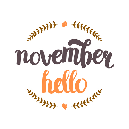 hi end: Vector Hand Drawn Lettering. The Trend Calligraphy for banners, labels, signs, prints, posters, web and phone case. November Hello