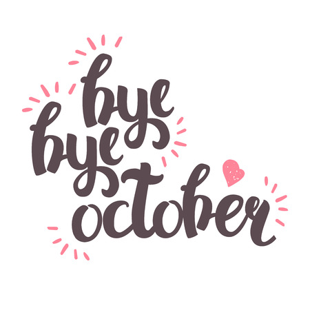 wallpapper: Vector Hand Drawn Lettering. The Trend Calligraphy for banners, labels, signs, prints, posters, web and phone case. Bye-bye October Illustration