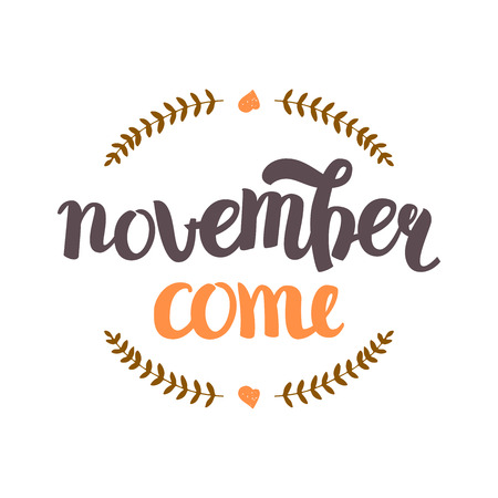 wallpapper: Vector Hand Drawn Lettering. The Trend Calligraphy for banners, labels, signs, prints, posters, web and phone case.November come