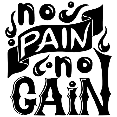 Sport lettering slogan No pain no gain. Fitness motivation quote. Vector text