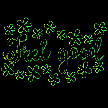 Feel good. Hand drawn inspiration phrase. Vector lettering
