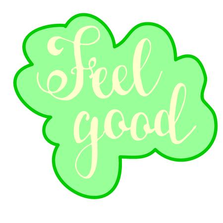 Spüren gut . Handgezeichnete Inspiration Ausdruck . Vektor-Schriftzug Standard-Bild - 93513044