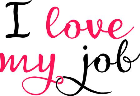 Inscription I love my job. Inspiring lettering. Design for business.