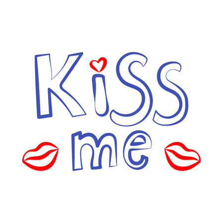 Kiss me phrase with red lips. Hand lettering. Perfect for invitations, greeting cards, quotes, blogs, posters and more. T-shirt design. Love phrase with hearts