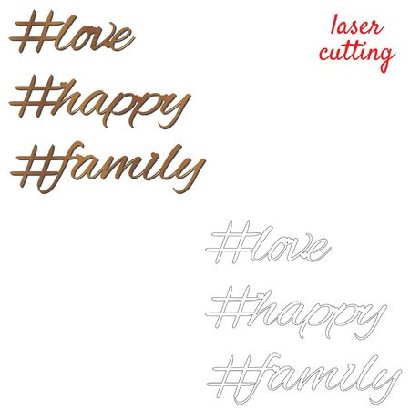 Love, happy, family. Sign for home or office. Template laser cutting machine for wood or metal. Hashtags for your design. Laser cut design element. Vector ornamental decorative frame. Elegant decoration Illustration