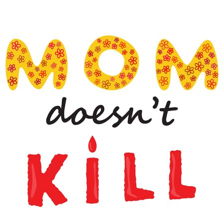 Mom does not kill sign. Abortion protest. Human rights business concept. Protesting abortion illustration. Power concept. Riot silhouette vector. Human rights vector illustration Banque d'images - 124953247