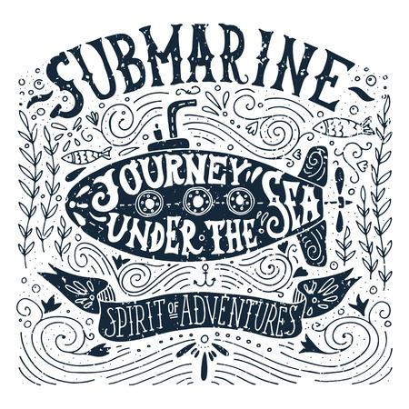 submarino: Dibujado a mano de impresión de la vendimia con un submarino y de la mano de letras