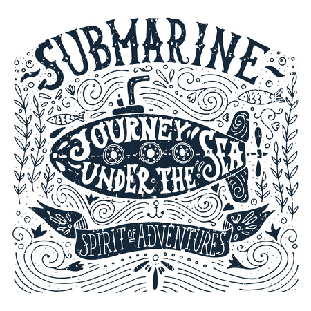Hand drawn vintage print with a submarine and hand lettering Illustration