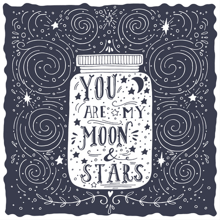 You are my moon and stars. Quote. Hand drawn vintage print with a jar and hand lettering