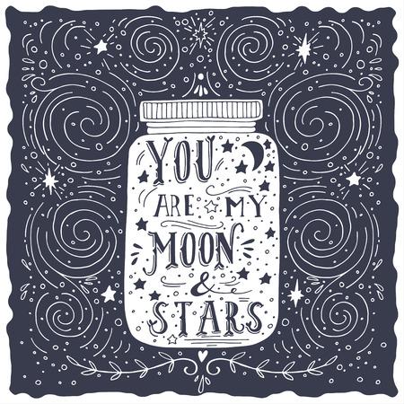 estrellas: T� eres mi luna y las estrellas. Cita. Dibujado a mano cosecha de impresi�n con un tarro y de la mano de letras