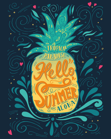 hawaii flower: Print Hello summer with a pineapple. Hand drawn lettering