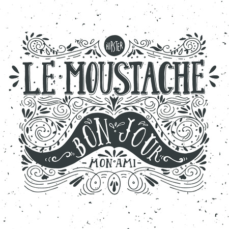 cartoon hairdresser: Hand drawn vintage label with a moustache and hand lettering (bon jour - good day, mon ami - my friend, fr.)